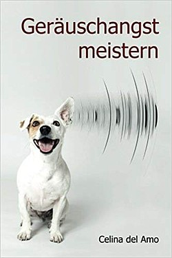 Geräuschangst meistern, Buch von Celina del Amo - Easy Dogs