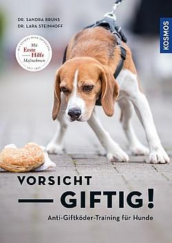 Vorsicht giftig: Anti-Giftköder-Training für Hunde, Buch von Dr. Sandra Bruns und Dr. Lara Steinhoff - Easy Dogs
